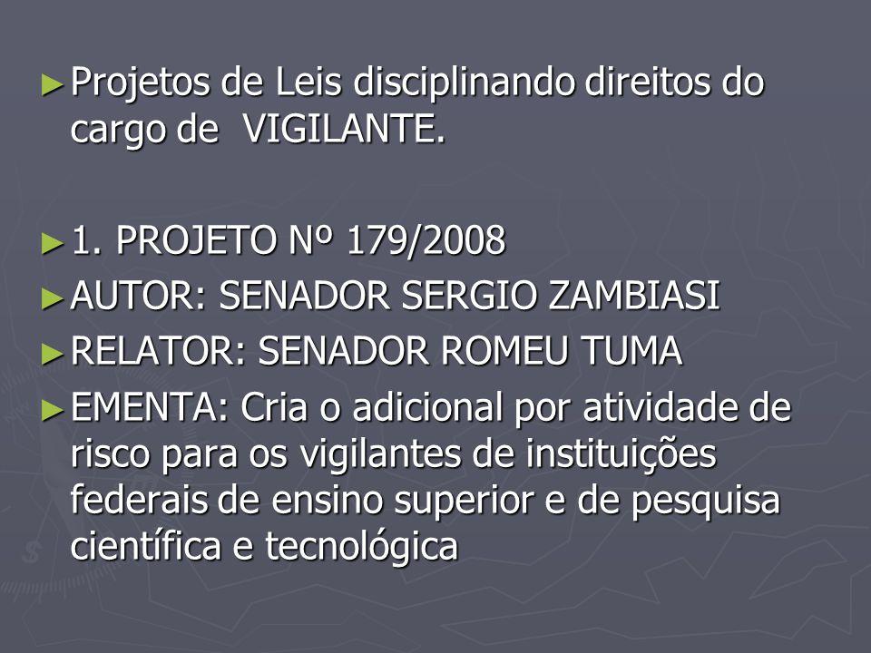 Projetos de Leis disciplinando direitos do cargo de VIGILANTE.