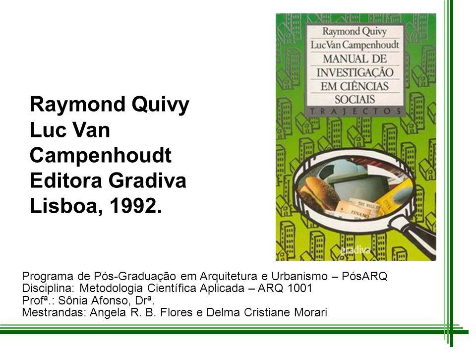 Raymond Quivy Luc Van Campenhoudt Editora Gradiva Lisboa, 1992.
