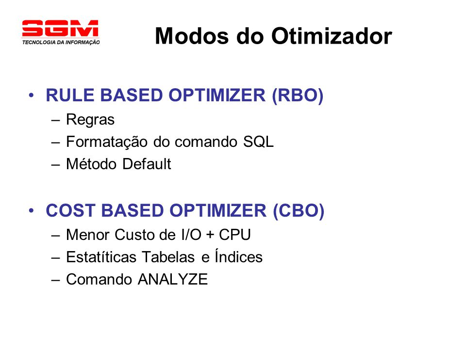 Modos do Otimizador RULE BASED OPTIMIZER (RBO)