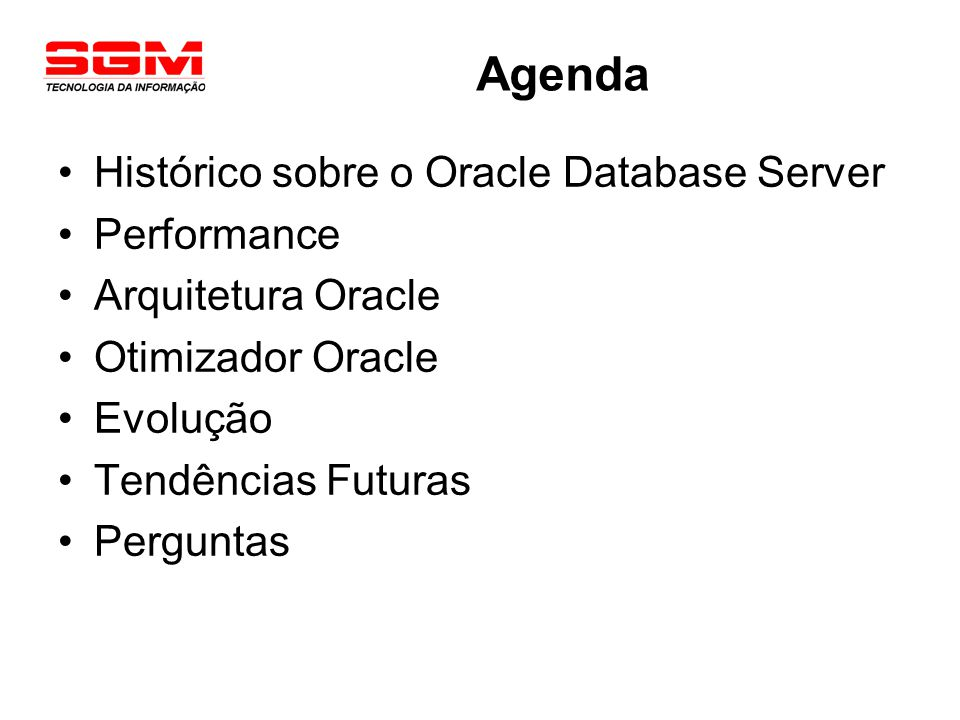 Agenda Histórico sobre o Oracle Database Server Performance
