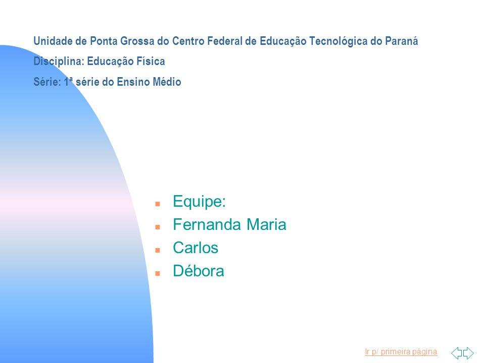 Equipe: Fernanda Maria Carlos Débora