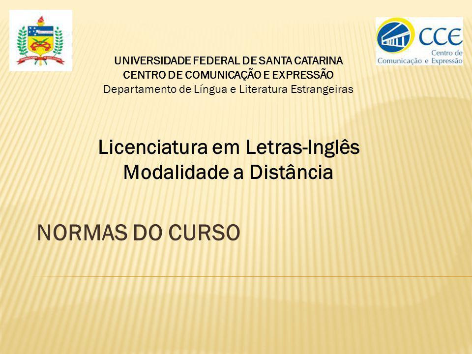 NORMAS DO CURSO Licenciatura em Letras-Inglês Modalidade a Distância