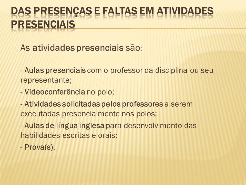 DAS PRESENÇAS E FALTAS EM ATIVIDADES PRESENCIAIS