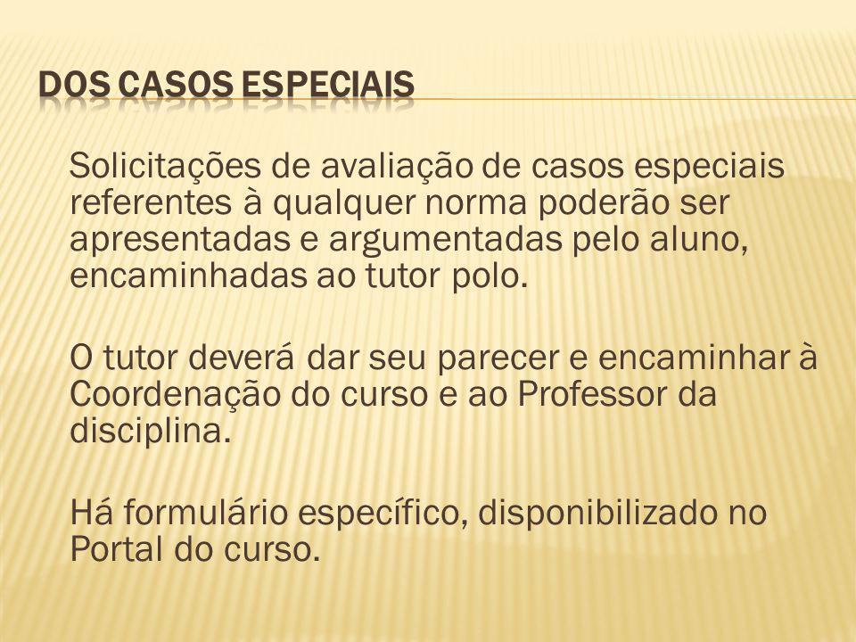 Há formulário específico, disponibilizado no Portal do curso.