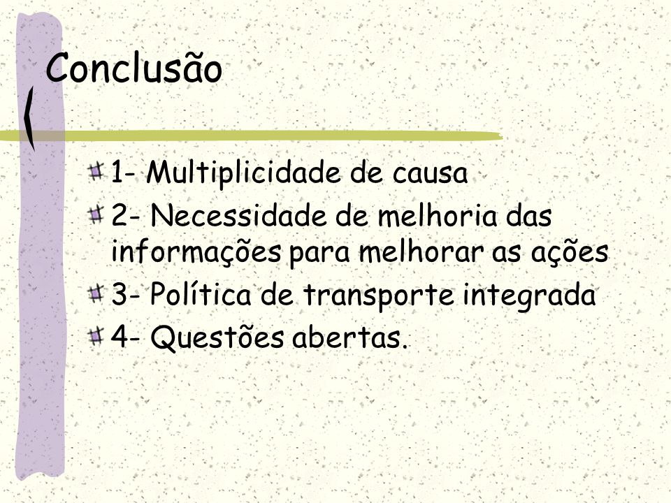 Conclusão 1- Multiplicidade de causa