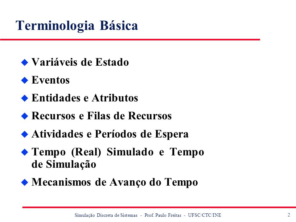Terminologia Básica Variáveis de Estado Eventos Entidades e Atributos