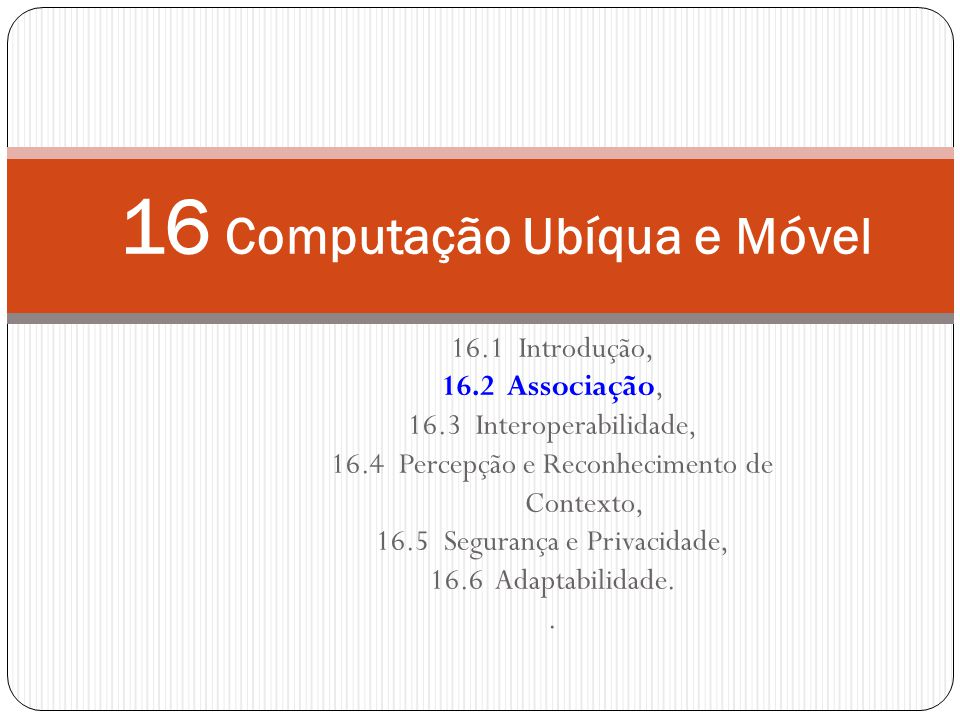 16 Computação Ubíqua e Móvel