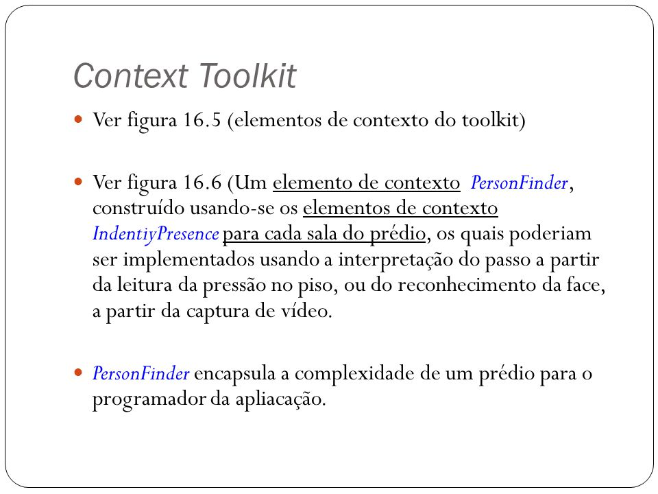 Context Toolkit Ver figura 16.5 (elementos de contexto do toolkit)