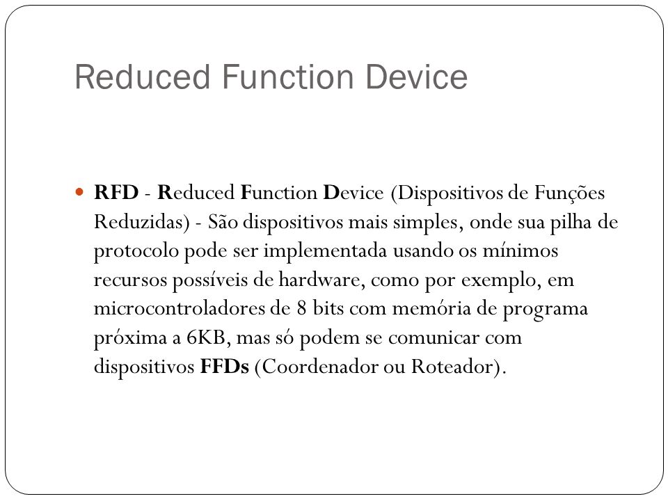 Reduced Function Device
