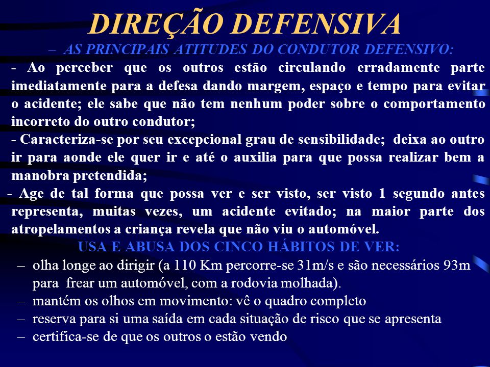 AS PRINCIPAIS ATITUDES DO CONDUTOR DEFENSIVO: