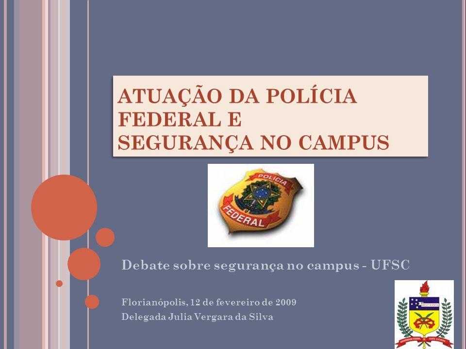 ATUAÇÃO DA POLÍCIA FEDERAL E SEGURANÇA NO CAMPUS