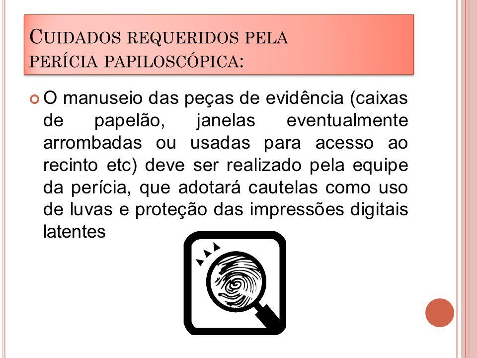 Cuidados requeridos pela perícia papiloscópica: