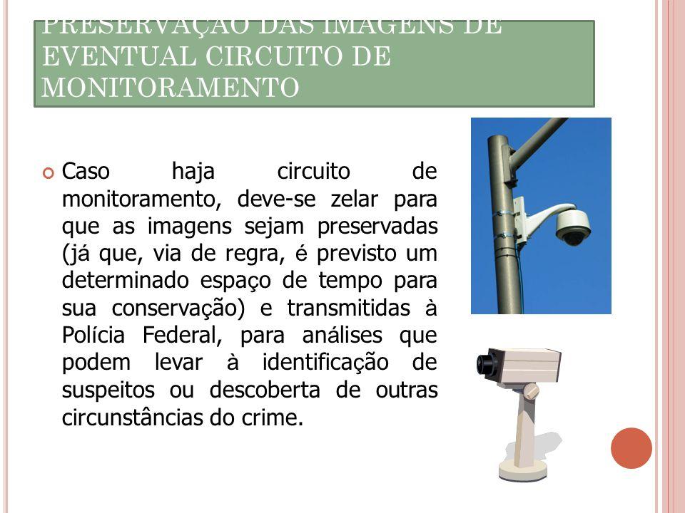 PRESERVAÇÃO DAS IMAGENS DE EVENTUAL CIRCUITO DE MONITORAMENTO