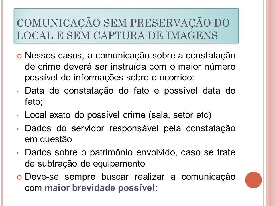 COMUNICAÇÃO SEM PRESERVAÇÃO DO LOCAL E SEM CAPTURA DE IMAGENS