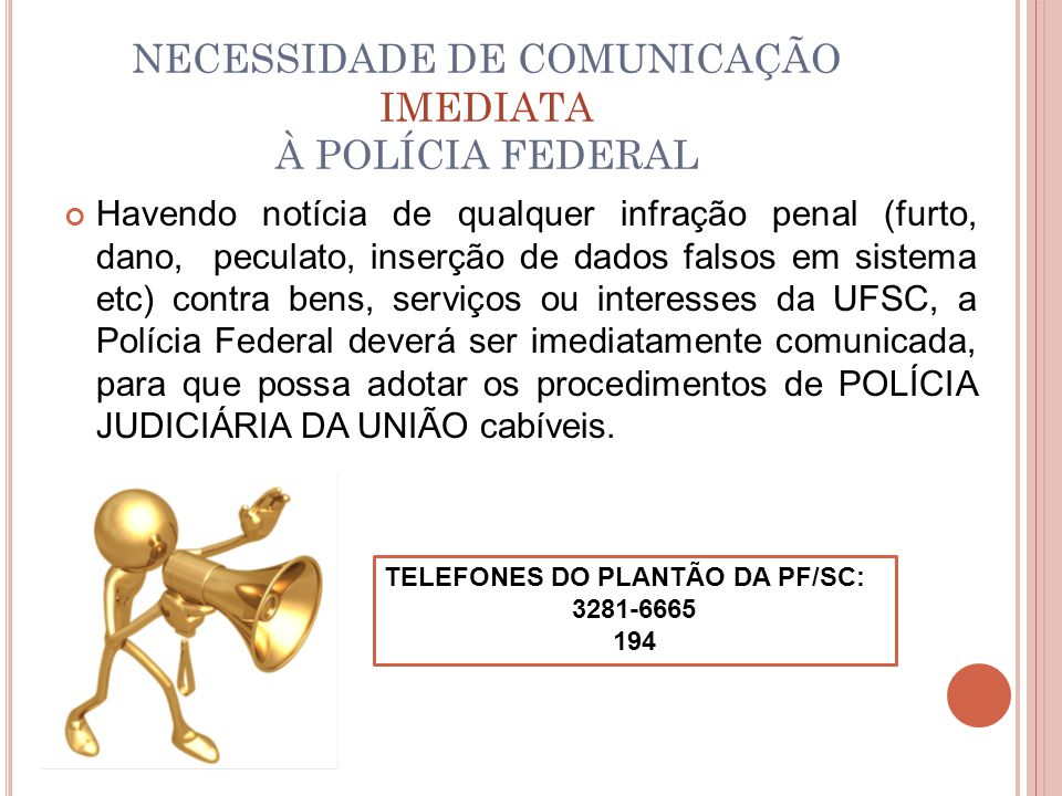 NECESSIDADE DE COMUNICAÇÃO IMEDIATA À POLÍCIA FEDERAL