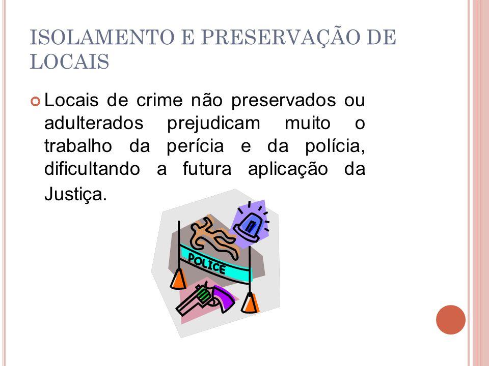 ISOLAMENTO E PRESERVAÇÃO DE LOCAIS