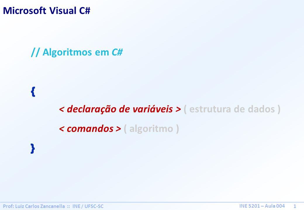 < declaração de variáveis > ( estrutura de dados )