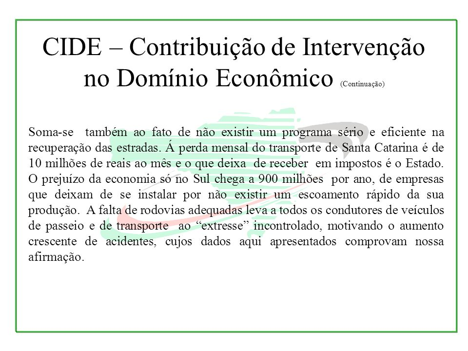 CIDE – Contribuição de Intervenção no Domínio Econômico (Continuação)