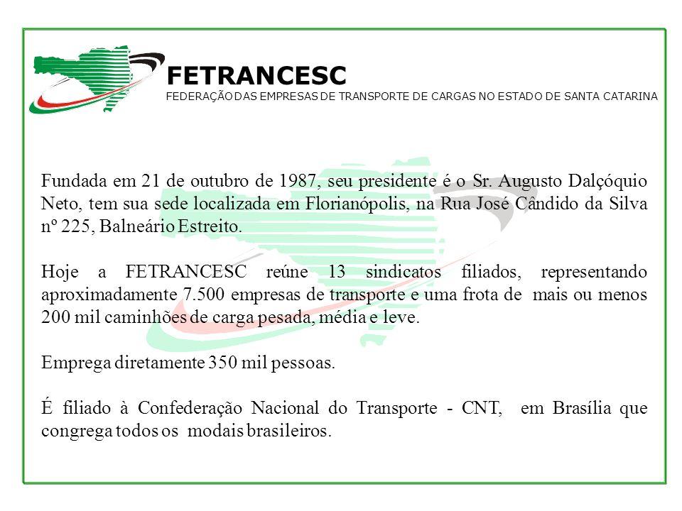 FETRANCESC FEDERAÇÃO DAS EMPRESAS DE TRANSPORTE DE CARGAS NO ESTADO DE SANTA CATARINA.