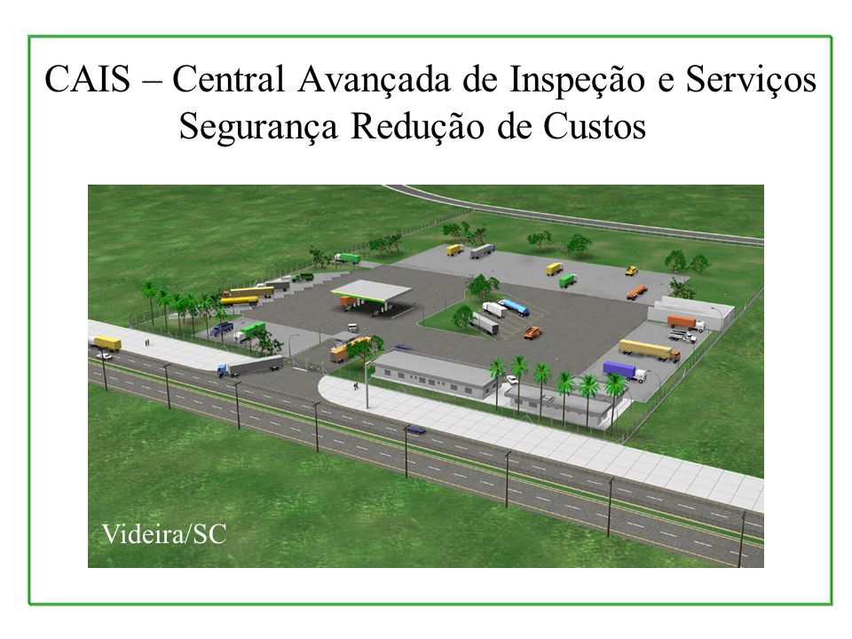 CAIS – Central Avançada de Inspeção e Serviços