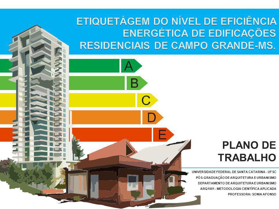 ETIQUETÁGEM DO NÍVEL DE EFICIÊNCIA ENERGÉTICA DE EDIFICAÇÕES RESIDENCIAIS DE CAMPO GRANDE-MS.