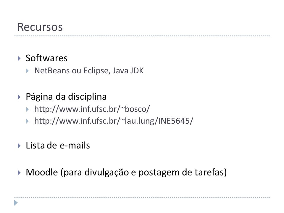 Recursos Softwares Página da disciplina Lista de e-mails