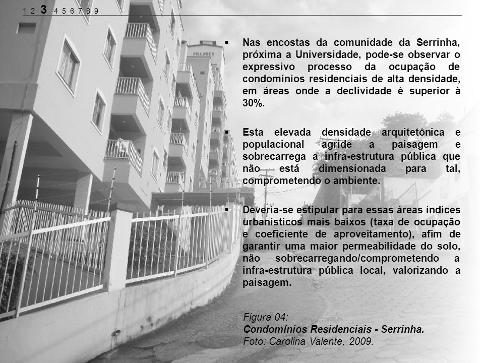 Condomínios Residenciais - Serrinha. Foto: Carolina Valente, 2009.