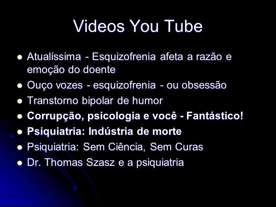 Videos You Tube Atualíssima - Esquizofrenia afeta a razão e emoção do doente. Ouço vozes - esquizofrenia - ou obsessão.
