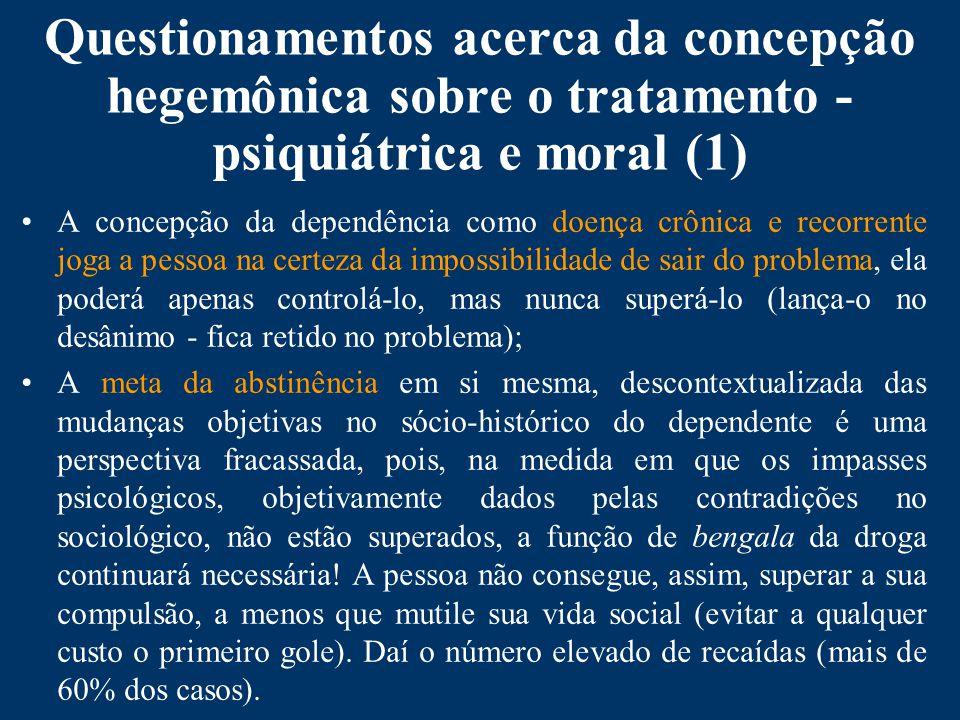 Questionamentos acerca da concepção hegemônica sobre o tratamento - psiquiátrica e moral (1)