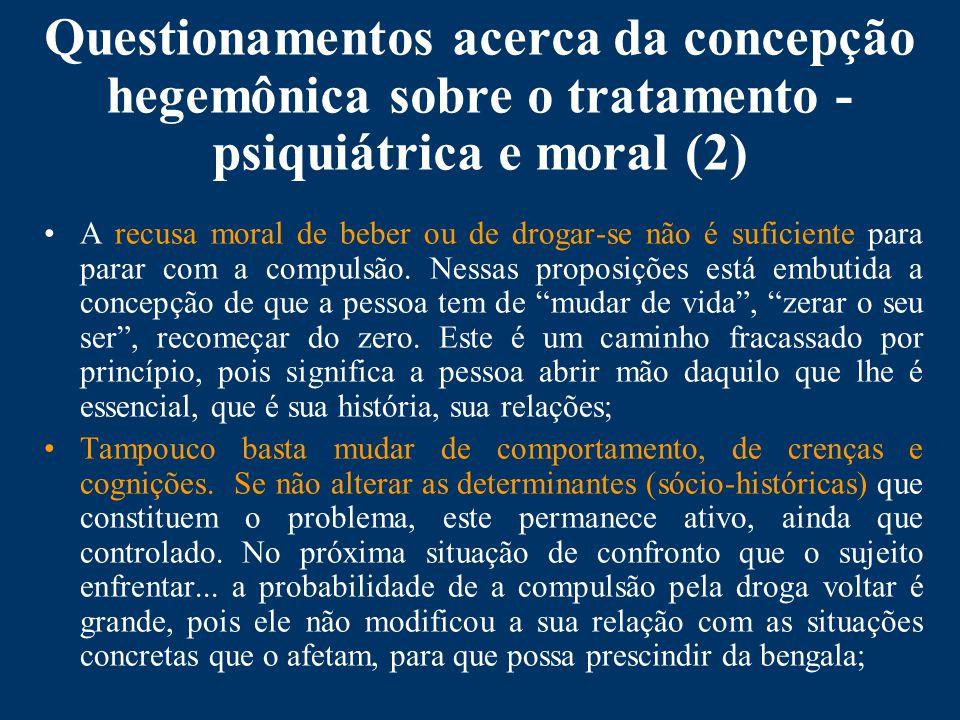Questionamentos acerca da concepção hegemônica sobre o tratamento - psiquiátrica e moral (2)