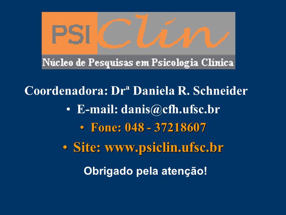 E-mail: danis@cfh.ufsc.br Site: www.psiclin.ufsc.br