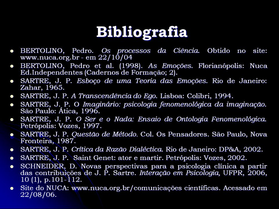 Bibliografia BERTOLINO, Pedro. Os processos da Ciência. Obtido no site: www.nuca.org.br - em 22/10/04.