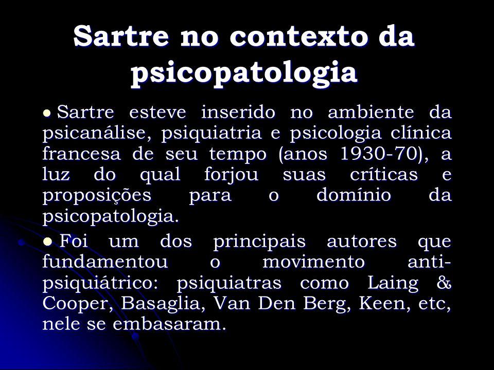 Sartre no contexto da psicopatologia