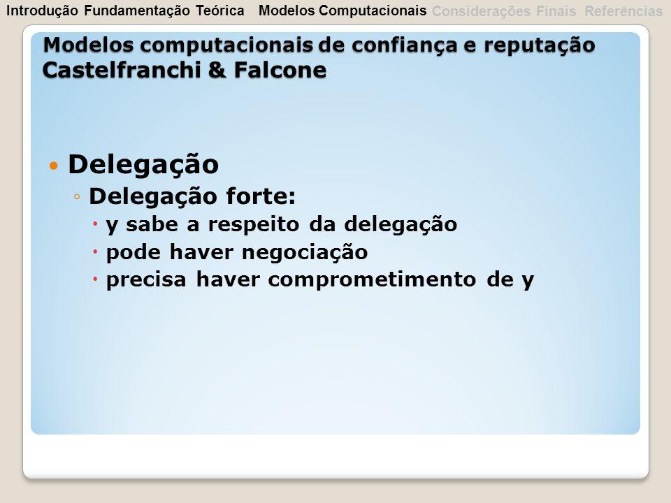 Delegação Delegação forte: Castelfranchi & Falcone