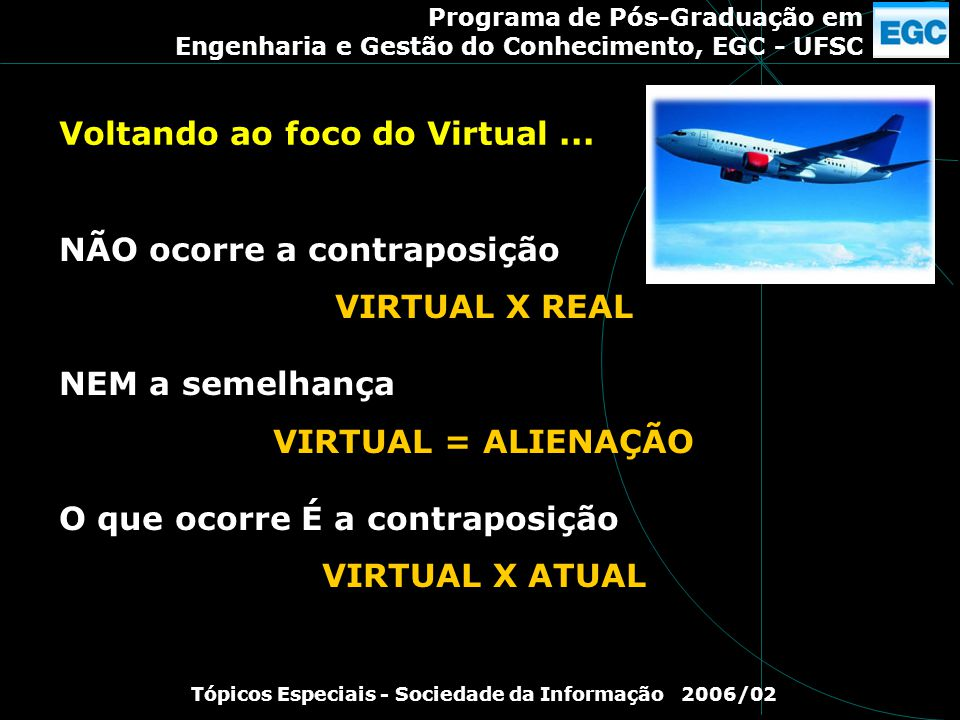 Voltando ao foco do Virtual ...