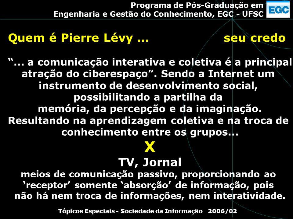 X Quem é Pierre Lévy ... seu credo TV, Jornal