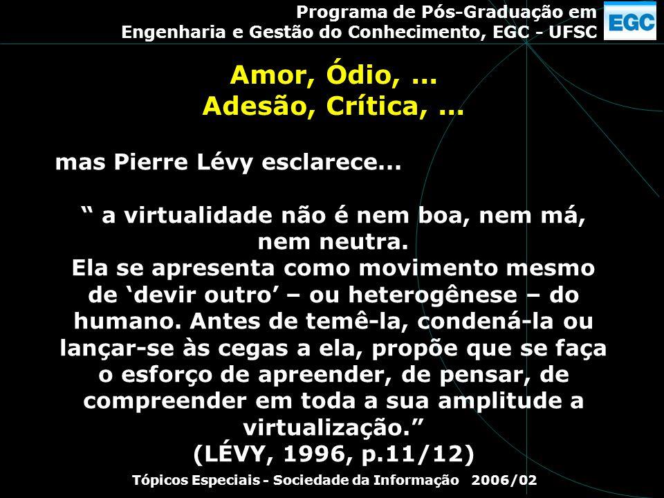Amor, Ódio, ... Adesão, Crítica, ...