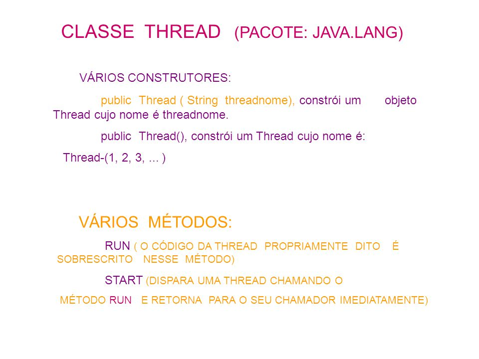 CLASSE THREAD (PACOTE: JAVA.LANG)