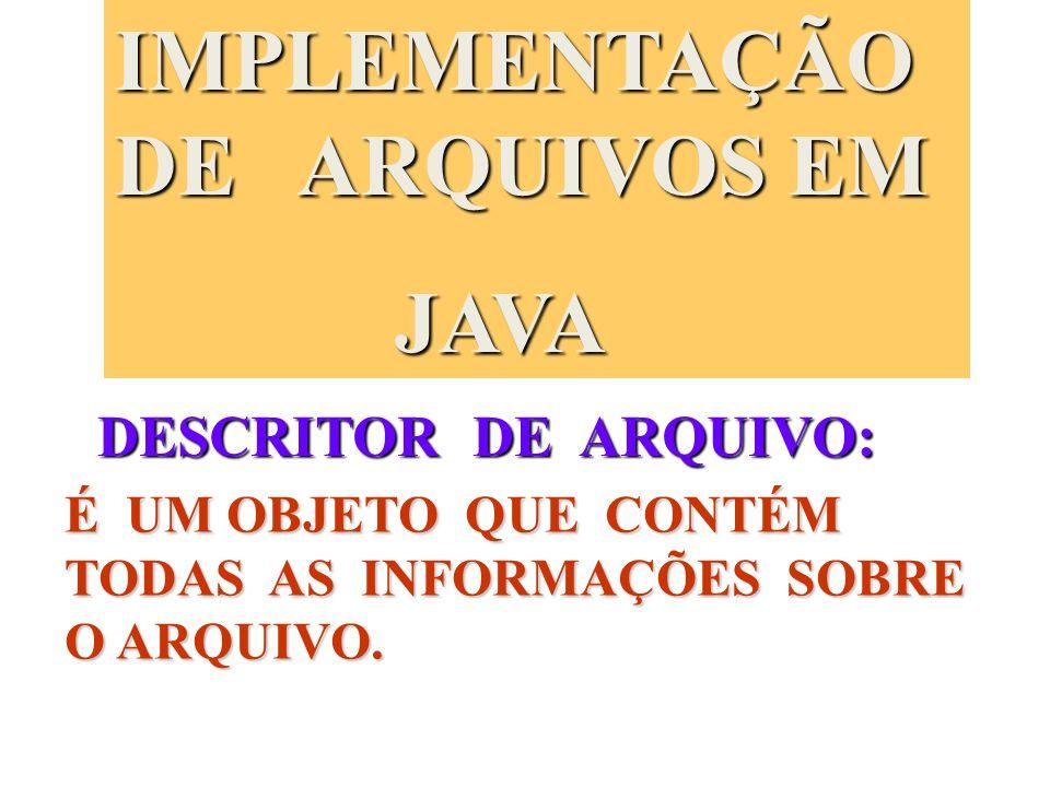 IMPLEMENTAÇÃO DE ARQUIVOS EM JAVA
