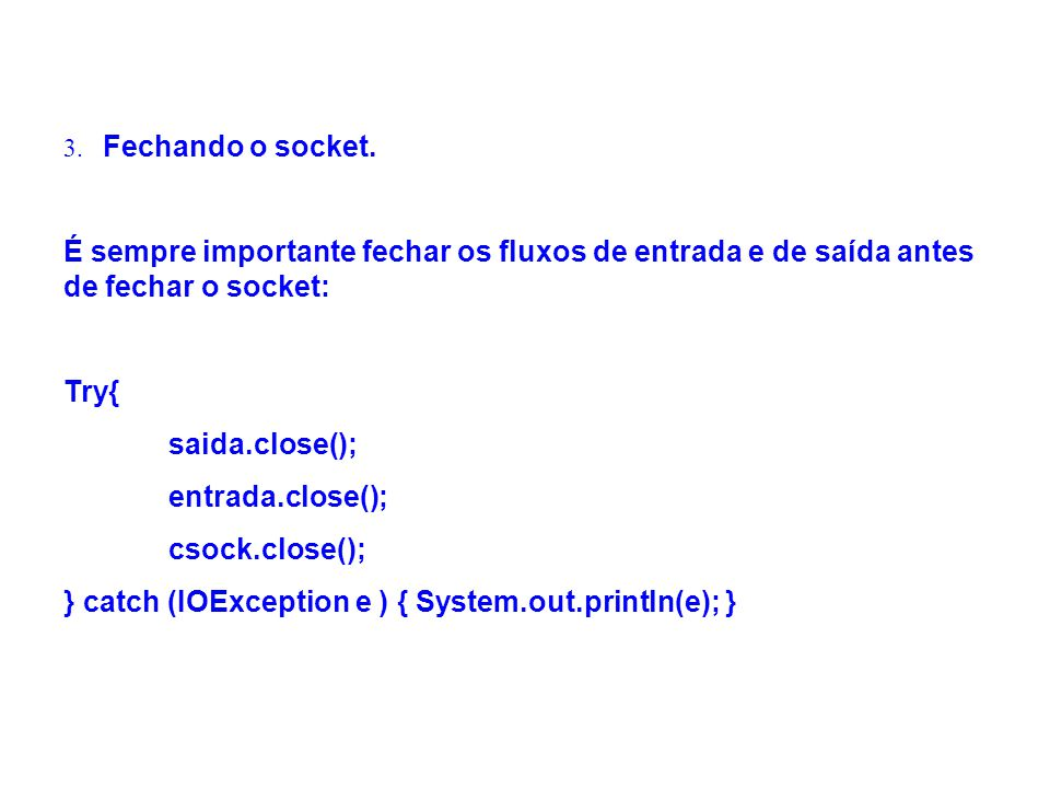 } catch (IOException e ) { System.out.println(e); }