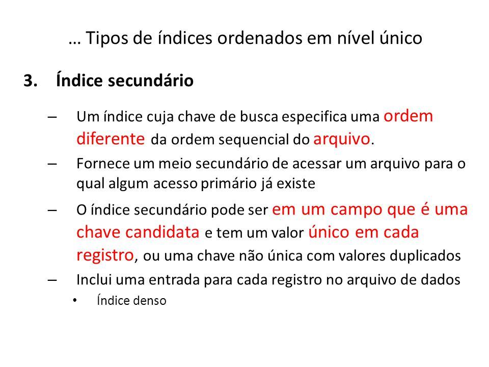 … Tipos de índices ordenados em nível único
