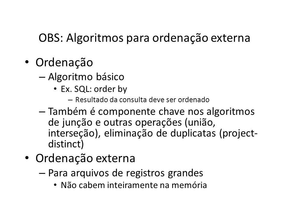 OBS: Algoritmos para ordenação externa