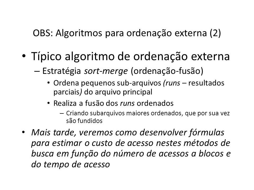 OBS: Algoritmos para ordenação externa (2)
