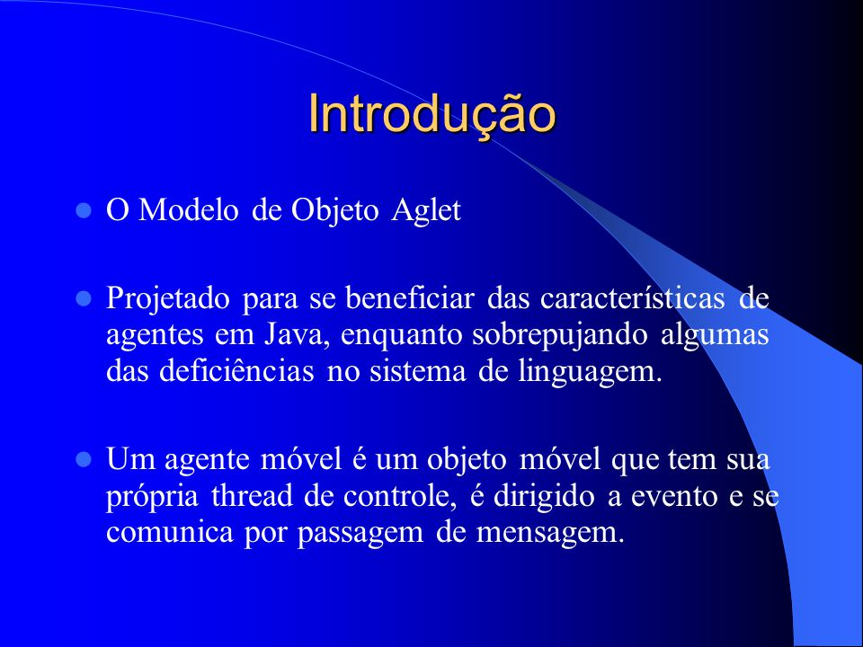 Introdução O Modelo de Objeto Aglet