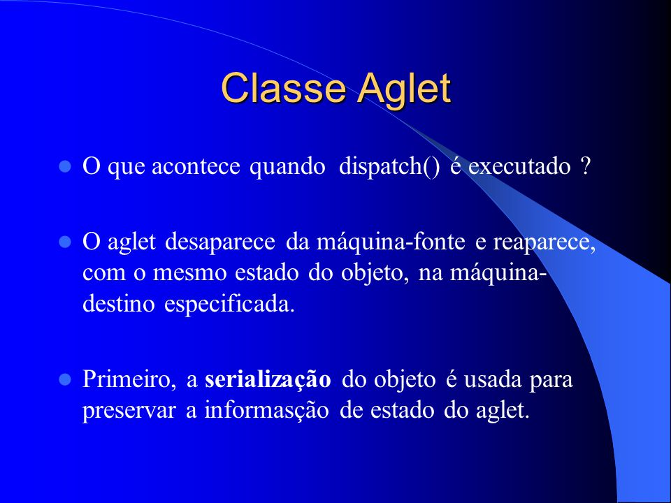 Classe Aglet O que acontece quando dispatch() é executado
