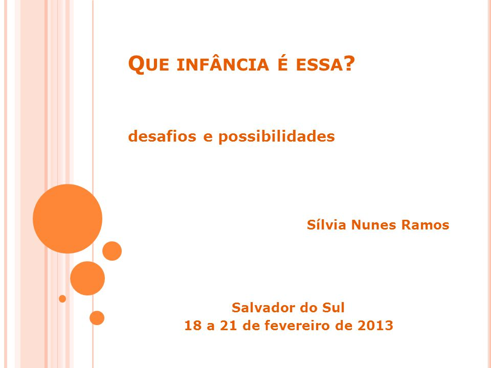 Que infância é essa desafios e possibilidades Sílvia Nunes Ramos