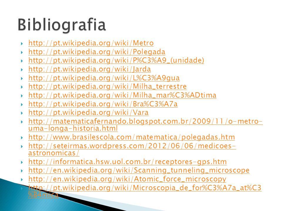 Bibliografia http://pt.wikipedia.org/wiki/Metro