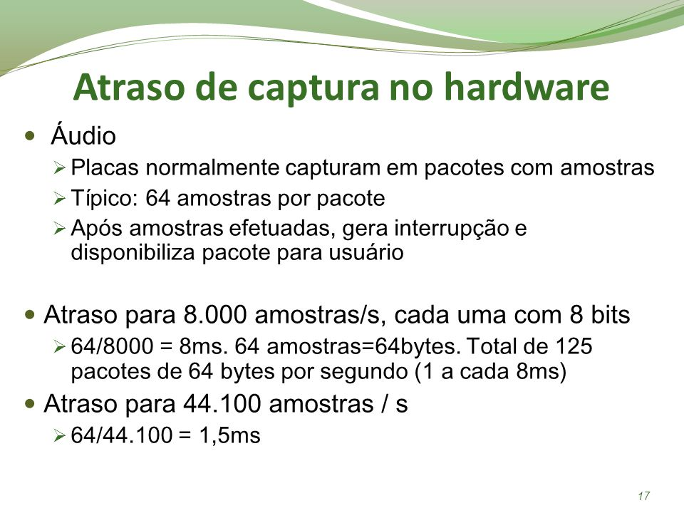 Atraso de captura no hardware