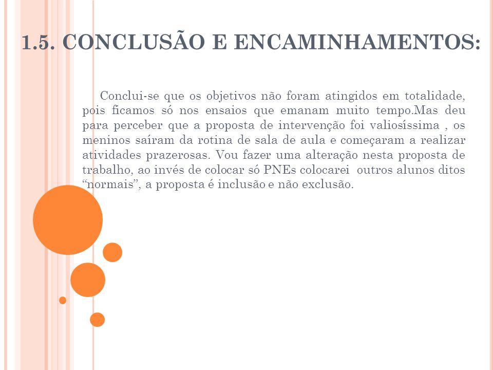 1.5. Conclusão e encaminhamentos: