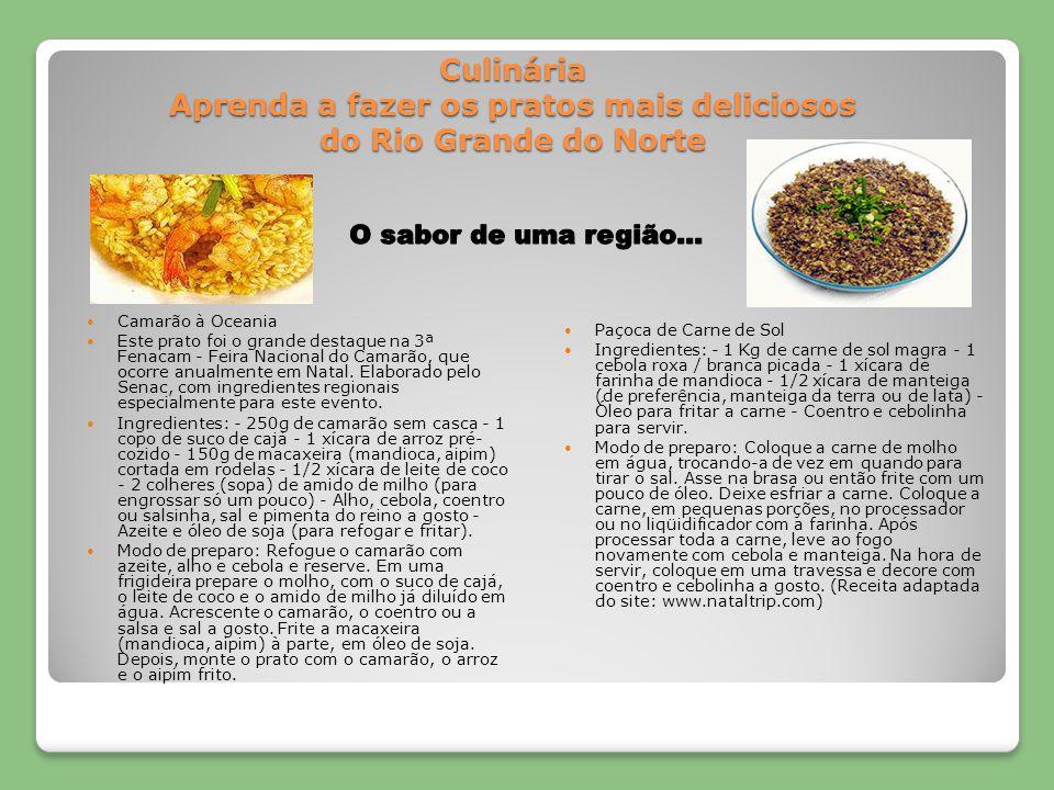 Culinária Aprenda a fazer os pratos mais deliciosos do Rio Grande do Norte